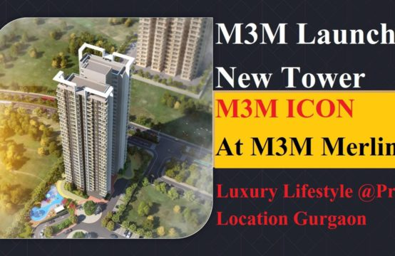 M3M Icon At Merlin Luxury Apartment In Golf course extension Road Gurgaon || Price List, Location Map, Floor Plan , Layout & Reviews